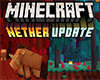 What's going to be in the upcoming Nether update?
